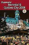 Frommer's Montreal & Quebec City 2008 (Frommer's Complete Guides) by Brokaw, Le