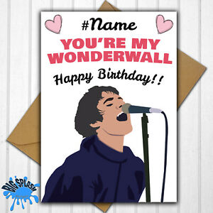 Oasis Wonderwall Liam Gallagher Personalised Birthday Card Any Name or Relative