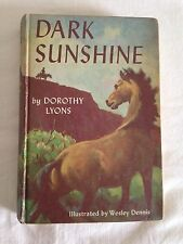 Dark Sunshine by Dorothy Lyons, Illustrated by Wesley Dennis, 1951