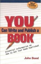 You Can Write and Publish a Book: Essential Information on How to Get Your Book