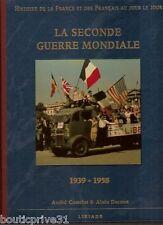 Histoire de France et des français au jour le jour - La Seconde Guerre Mondiale