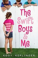 The Swift Boys and Me by Kody Keplinger (2014, Hardcover)