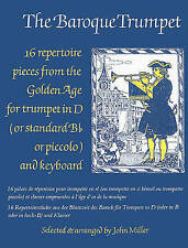 The Baroque Trumpet: 16 Repertoire Pieces from the Golden Age for Trumpet in D a