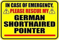 In Emergency Rescue German Shorthaired Pointer Sticker