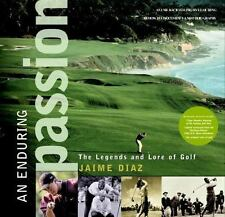 An Enduring Passion: The Legends and Lore of Golf Diaz, Jaime Hardcover