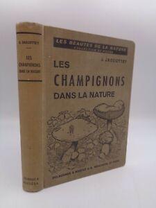 J. Jaccottet : Les champignons dans la nature  Delachaux & Niestlé 1938