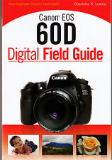 Canon EOS 60D Digital Field Guide >NEW< Free Shipping