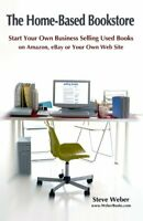 The Home-Based Bookstore: Start Your Own Business S... by Weber, Steve Paperback