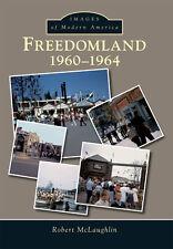 Freedomland: 1960-1964 [Images of Modern America] [NY] [Arcadia Publishing]