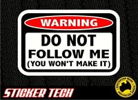 WARNING DO NOT FOLLOW ME EXTREME 4X4 4WD OFFROAD STICKER DECAL TO SUIT HILUX