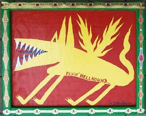 Hellhound, by W.D. Harden, Outsider Artist. PRICE REDUCED, AGAIN!