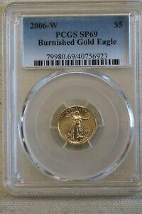 2006 W $5 Burnished Gold American Eagle 1/10 Oz. PCGS  SP  69