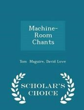 USED (LN) Machine-Room Chants - Scholar's Choice Edition by David Lowe Tom Magui