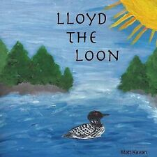 Lloyd the Loon by Matt Kavan (2015, Paperback)