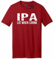 IPA Lot When I Drink Funny Mens V-Neck T Shirt Alcohol Beer College Party Tee