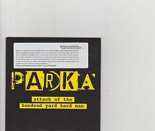 Parka-Attack of the 100 yard hard man UK promo cd album