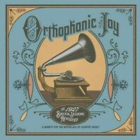 Orthophonic Joy The 1927 Bristol Session Revisited 2 CD New Sealed Country Music