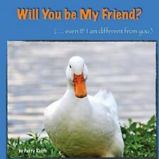 Will You Be My Friend? Even If I Am Different from You - Duck Ponder Series: Duc
