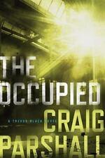 A Trevor Black Novel: The Occupied by Craig Parshall (2016, Paperback)