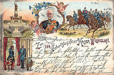 Zur 100. Geburtstagsfeier Kaiser Wilhelm I. Litho Postkarte 1899