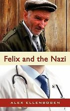 Felix and the Nazi by Alex Ellenbogen (2007, Paperback)