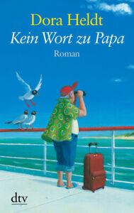 Kein Wort zu Papa: Roman - Heldt, Dora
