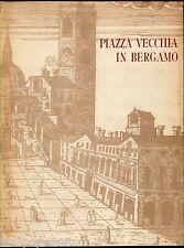 PIAZZA VECCHIA IN BERGAMO - TORRI - BOLIS PER BANCA POPOLARE DI BERGAMO 1964