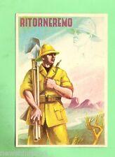 #A.  SCARCE WWII ITALIAN FASCIST POSTCARD  - RITORNEREMO