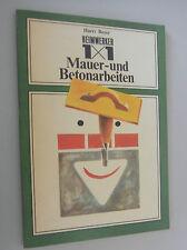Heimwerker 1x1 Mauer - und Betonarbeiten /Harry Beyer DDR 1980 Fachbuch /Hobby