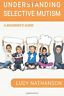 Nathanson Lucy-Understanding Selective Mutism (US IMPORT) BOOK NEW