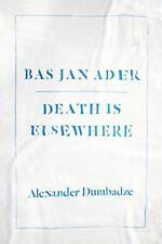 Bas Jan Ader: Death is Elsewhere by Dumbadze, Alexander | Paperback Book | 97802