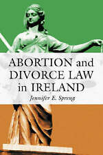 NEW Abortion and Divorce Law in Ireland by Jennifer E Spreng