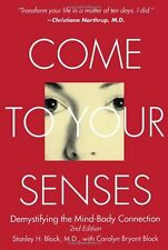 Come to Your Senses: Demystifying the Mind Body Connection by Stanley Block, Car