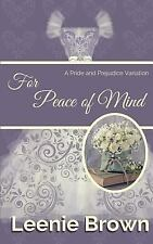 For Peace of Mind : A Pride and Prejudice Variation by Leenie Brown (2016,...