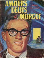 Le Glaive 136 - Henri Meillant - Amours délits et morgue - EO 1958