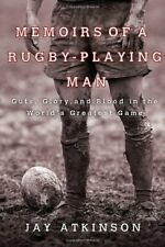 Memoirs of a Rugby-Playing Man: Guts, Glory, and Blood in the World's Greatest