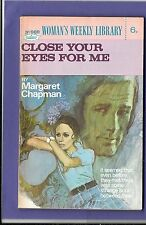 CLOSE YOUR EYES FOR ME by MARGARET WOMANS WEEKLY LIBRARY no. 969 1973