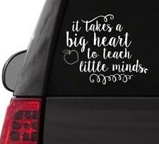I104 TEACHERS IT TAKES A BIG HEART TO TEACH DECAL CAR TRUCK  LAPTOP SURFACE ART