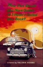 How Far Would You Have Gotten If I Hadn't Called You Back? by Valerie Hobbs (199
