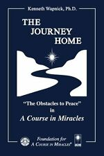 NEW The Journey Home: The Obstacles to Peace in A Course in Miracles