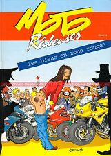"""Moto Raleuse Tome 3 """"Les bleus en zone rouge"""" BD Motarde par Catherine DEVILLARD"""