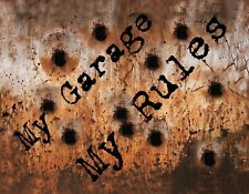 METAL MAGNET Image Of Sign Rusty Bullet Holes My Garage My Rules MAGNET