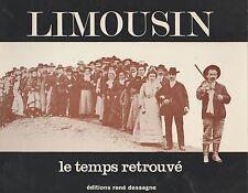 Limousin, le temps retrouvé, ed rené dessagne