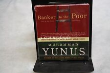 Banker to the Poor : Micro-Lending and the Battle Against World Poverty by Mu...