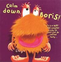 Calm Down Boris! by Sam Lloyd, NEW Book, FREE & Fast Delivery, (Hardcover)