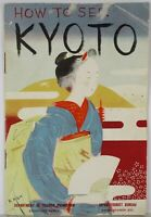 Vintage How To See Kyoto Japan 1937 Pre WWII Travel Tourist Bureau Brochure