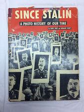 Since Stalin A Photo history Of Our Time Book Boris Shub Bernard Quint
