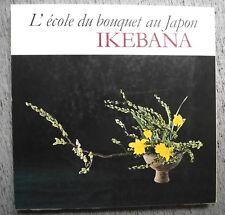 HÔUN OHARA IKEBANA L'ÉCOLE DU BOUQUET AU JAPON ART FLORAL OFFICE DU LIVRE 1979