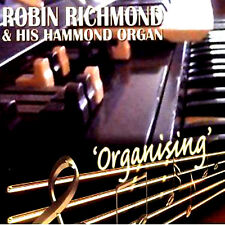 ROBIN RICHMOND &  HIS HAMMOND ORGAN  ~ ORGANISING BRAND NEW CD * 2009 Release *