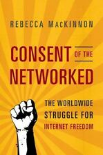 Consent of the Networked: The Worldwide Struggle For Internet Freedom Hardcover